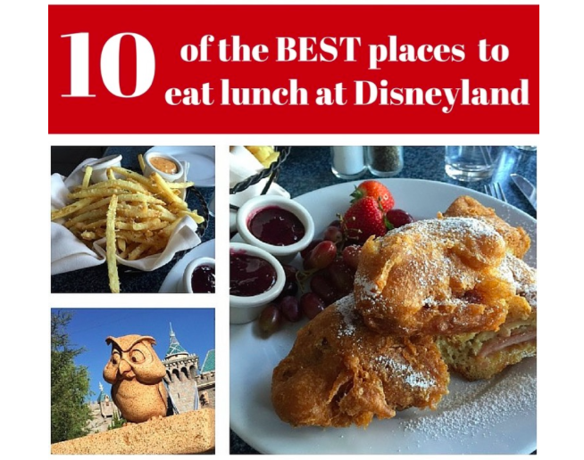 10 best places to eat lunch at disneyland.