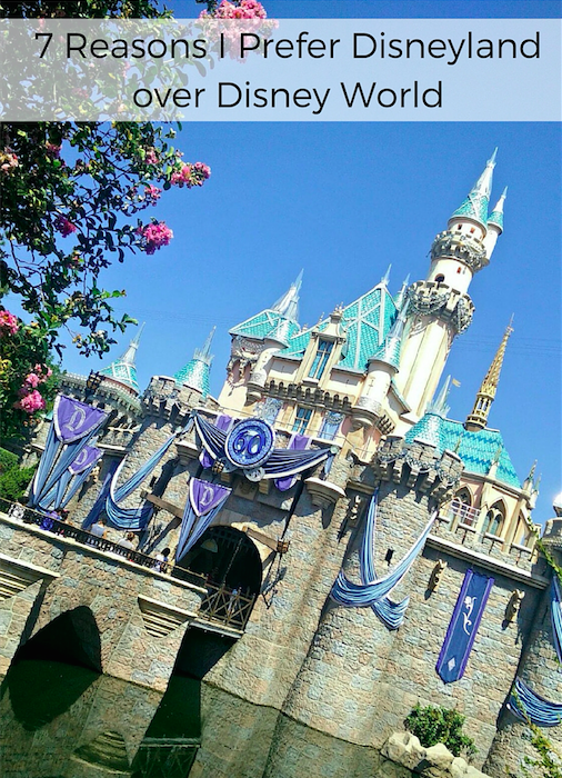 7 Reasons I Prefer Disneyland over Disney World